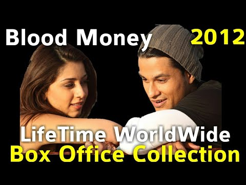 BLOOD MONEY 2012 Bollywood Movie LifeTime WorldWide Box Office Collection  Rating