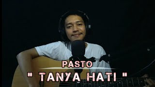 Download Lagu Pasto - Tanya Hati || Agus Bani Cover mp3