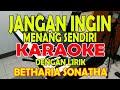 JANGAN INGIN MENANG SENDIRI [BETHARIA SONATHA] KARAOKE ll LIRIK ll HD