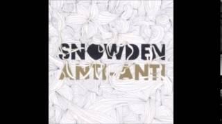 Snowden - Anti - Anti