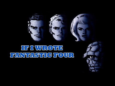 IF I WROTE COMIC BOOKS : THE FANTASTIC FOUR : JACK KIRBY'S FIRST FAMILY OF MARVEL COMICS
