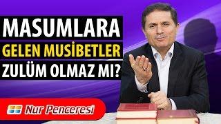 Dr. Ahmet ÇOLAK - Masumlara Gelen Musibetler, Zulüm Olmaz mı?