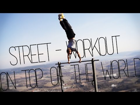 STREET-WORKOUT ON TOP OF THE WORLD II