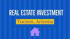Real Estate Investment in Tucson, Arizona