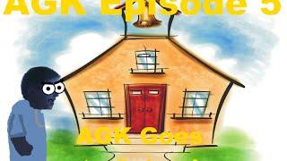 agk episode 5 agk goes to school