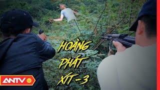 Hoàng 'Phát Xít' - Tập 3: Đấu súng, tướng cướp 'Chúa tể rừng xanh' đền tội | Hồ sơ vụ án 2019 | ANTV