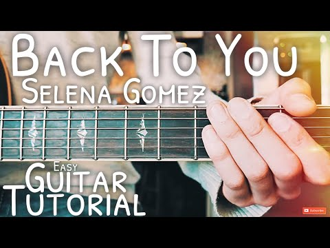 Back To You Selena Gomez Guitar Lesson for Beginners // Back To You Guitar // Lesson #484