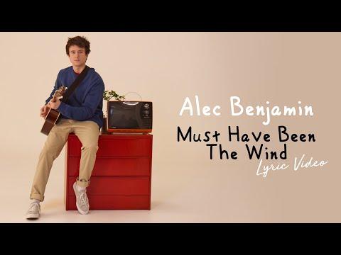 Alec Benjamin - Must Have Been The Wind - Lyric   6CAST