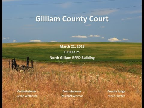 Gilliam County Court - March 21, 2018
