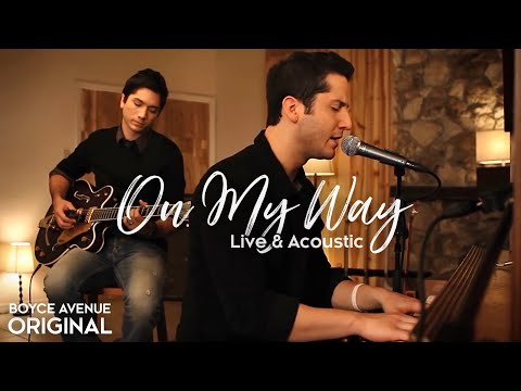 Boyce Avenue - On My Way (Live & Acoustic)(Original Song) on Spotify & Apple