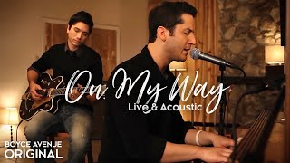 Boyce Avenue - On My Way (Live & Acoustic) on Apple & Spotify