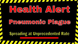 WHO: Pneumonic Plague Spreading at Unprecedented Rate