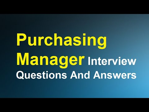 Purchasing Manager Interview Questions And Answers