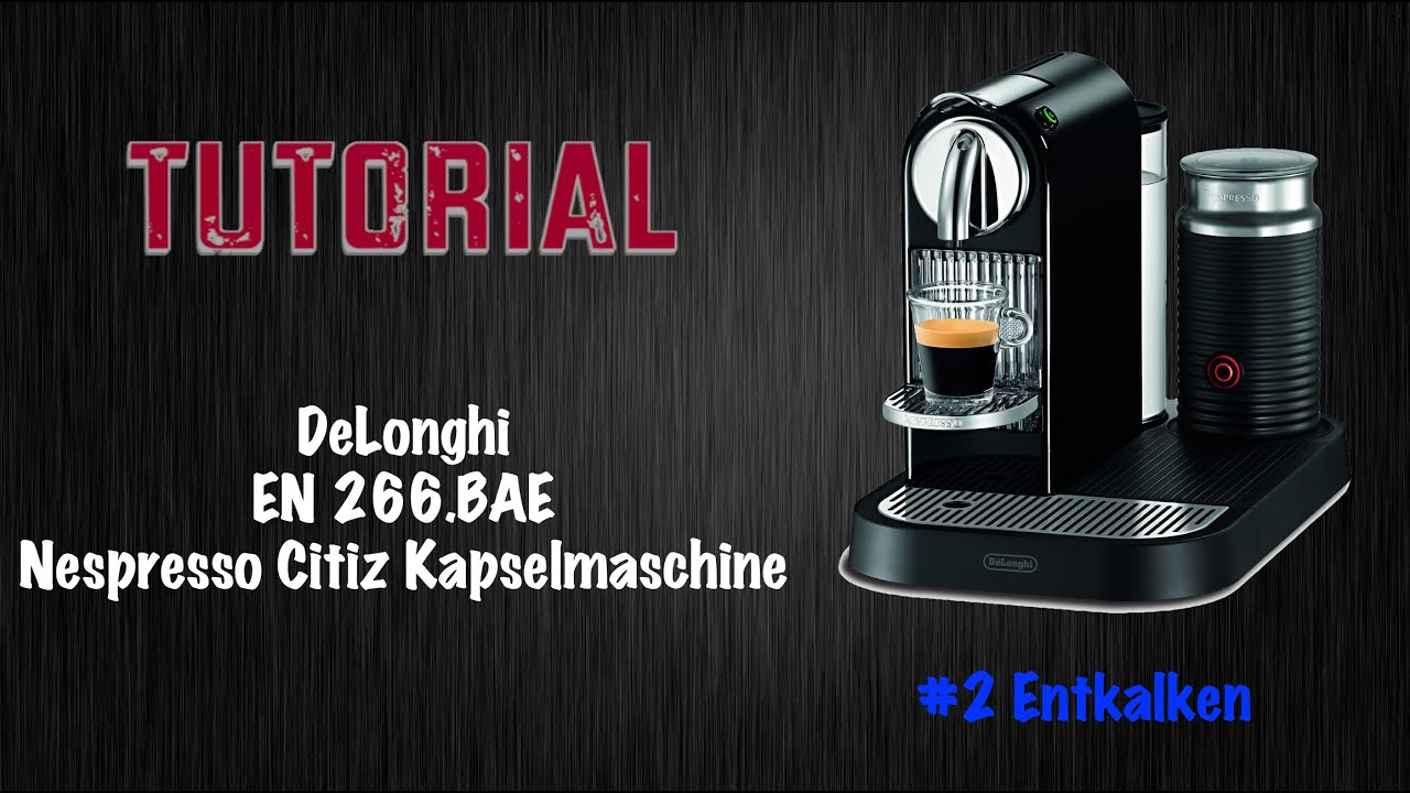 delonghi citiz nespresso kapselmaschine tutorial 2. Black Bedroom Furniture Sets. Home Design Ideas