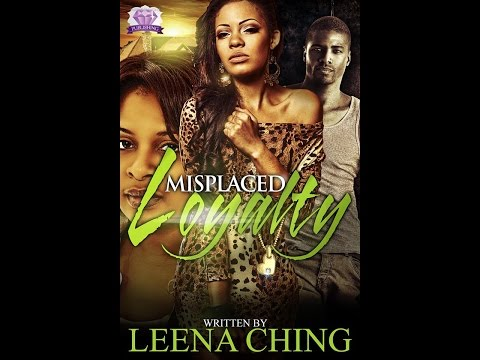 Misplaced Loyalty By: Leena Ching
