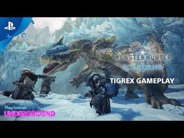 Monster Hunter World: Iceborne - Tigrex Gameplay | PlayStation Underground