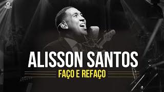 Alisson Santos | Faço e Refaço (Responde Cantando)