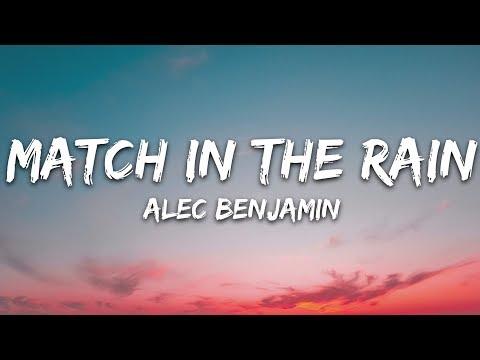 Alec Benjamin - Match In The Rain