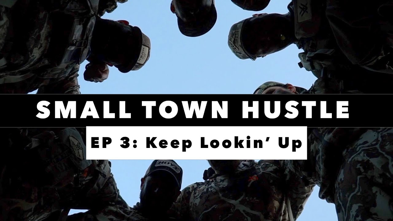 Small Town Hustle | EP 3 | Keep Lookin' Up