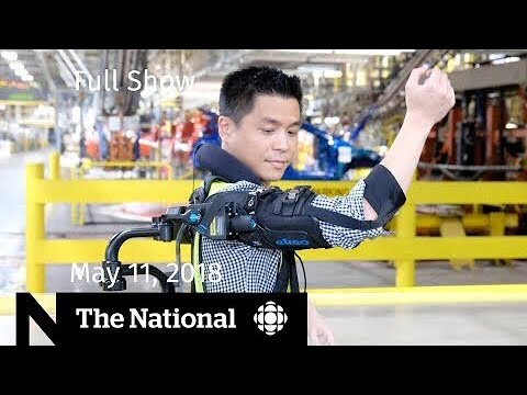 The National for Friday May 11, 2018 — Canadian ISIS Fighter, Syria, NAFTA