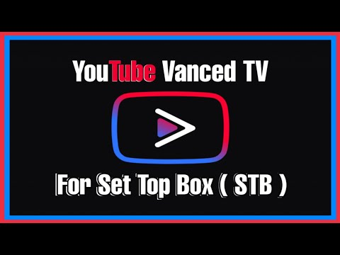 Youtube Vanced Tv + microG Untuk STB