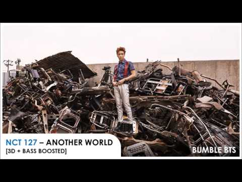 [3D+BASS BOOSTED] NCT 127 - ANOTHER WORLD | bumble.bts