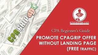 Promote CPAGrip Offer Without Landing Page (Free Traffic)