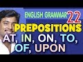 PREPOSITIONS #1I At, On, Of, Upon, In, To