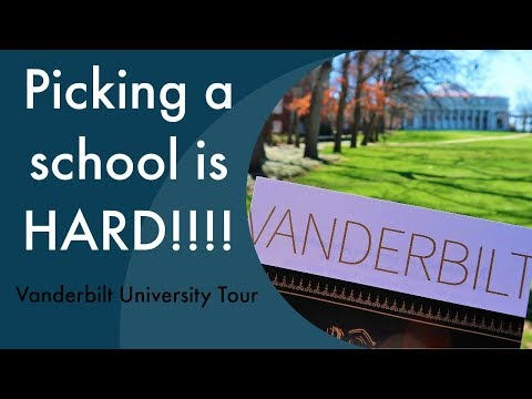 PICKING A SCHOOL IS HARD Vanderbilt University Tour