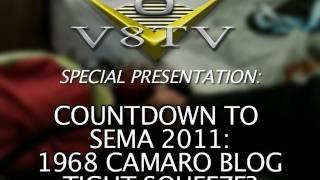 1968 Camaro Countdown to SEMA 2011 V8TV Video:  Too Close For Comfort?