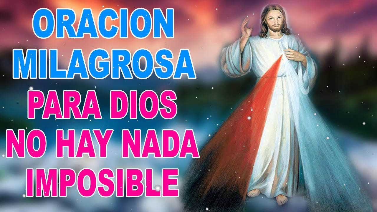 Para Dios no hay nada imposible, Oración Milagrosa