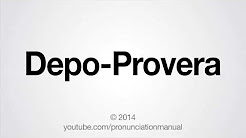 How to Pronounce Depo-Provera