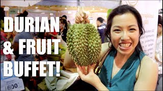DURIAN FEST & FRUIT BUFFET in Bangkok! - Hot Thai Kitchen