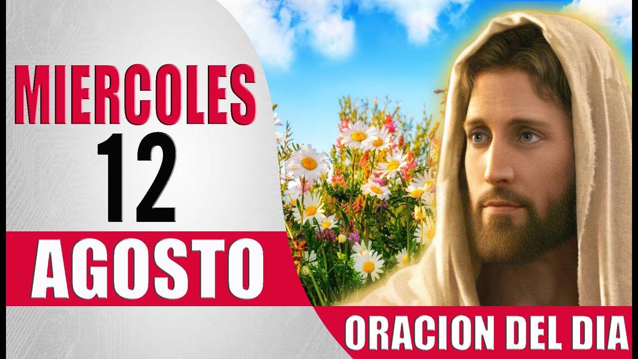 ORACION DEL DIA MIERCOLES 12 DE AGOSTO DEL 2020 PALABRA DE DIOS
