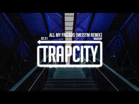 Madeon - All My Friends (Meisym Remix)