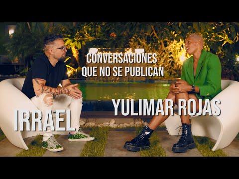 Irrael vs Yulimar Rojas - Conversaciones que no se publican