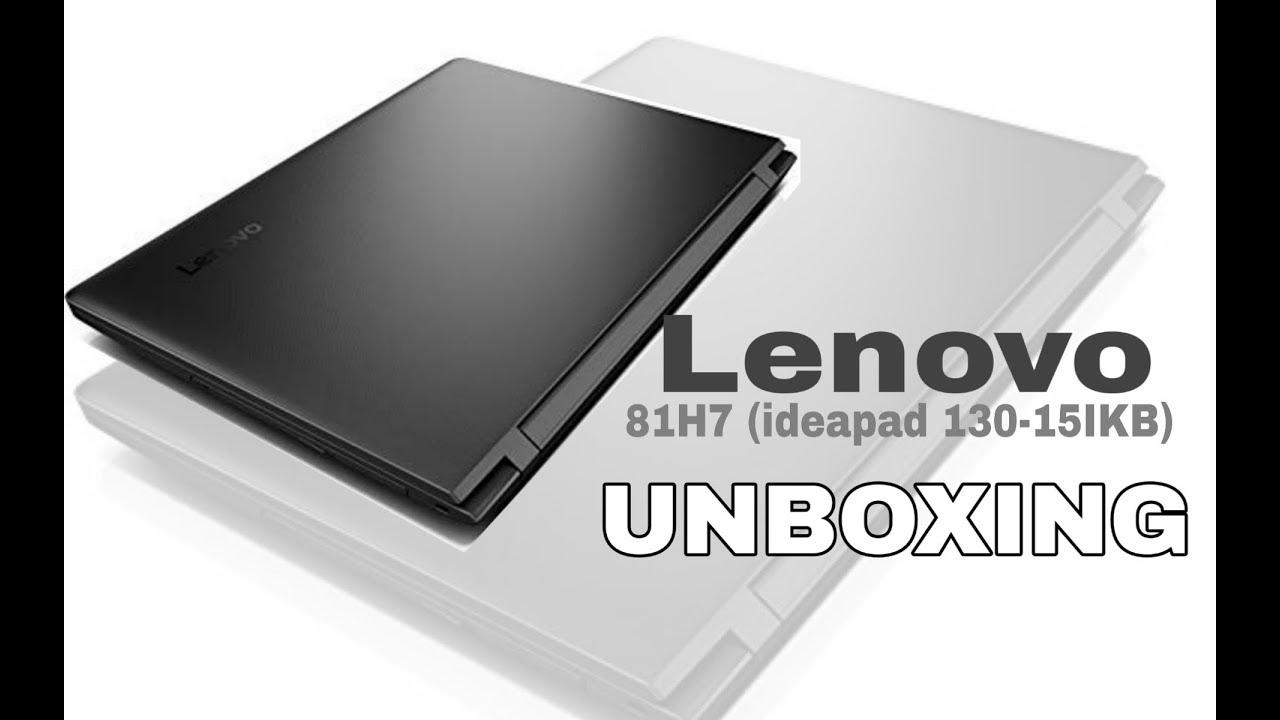 Lenovo-i3 81H7 (ideapad 130-15IKB)   i3-6006u laptop unboxing   4GB RAM  