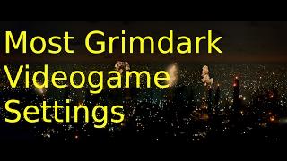 Top 5 Grimdark Videogame Worlds