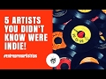 5 Artists You Didn't Know Were Indie! | MUSIK !D TV