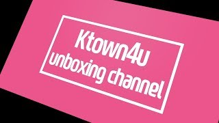 Ktown4u Kpop Unboxing Channel
