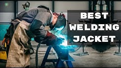 Best Welding Jacket for Summer - Welding Protective Clothes