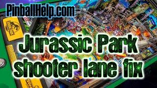 Fix for Stern Pinball Jurassic Park Shooter Lane - Part 1/2 - PinballHelp.com