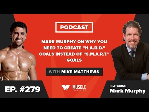 "Mark Murphy on Why You Need to Create ""H.A.R.D."" Goals Instead of ""S.M.A.R.T."" Goals"