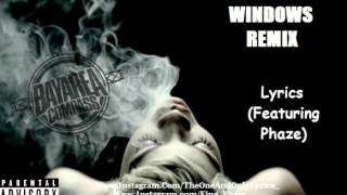 Lyrics ft. Phaze - Windows Remix [BayAreaCompass]