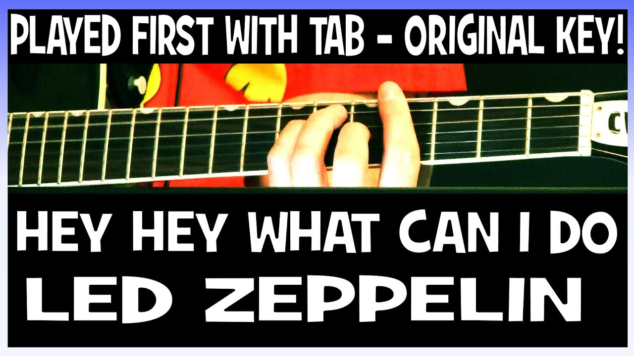 Led Zeppelin Hey Hey What Can I Do Guitar Chords Lesson & Tab Tutorial in  Recorded Key