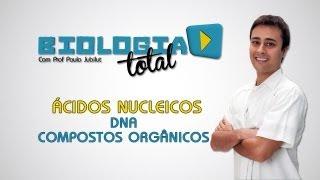 Ácidos Nucleicos - DNA - Compostos Orgânicos - Prof. Paulo Jubilut