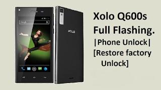 Xolo Q600s Full Flahing | Hard Reset | Restore Factore Unlock | Logo Hang Solution | Phone Unlock |