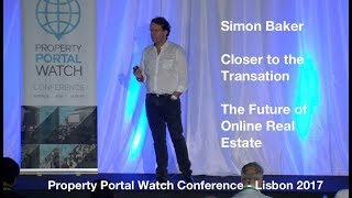 Getting Closer to the Transaction – The Future of Online Real Estate - Simon Baker @ PPW Lisbon 2017