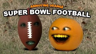 Annoying Orange - Super Bowl Football