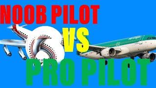 Noob Pilot VS Pro Pilot